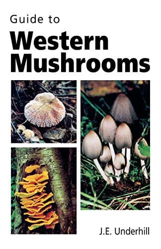 Guide to Western Mushrooms, J. E. Underhill