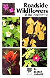 Roadside Wildflowers of the Northwest: Roadside Flowers of the Northwest, J. E. (Ted) Underhill