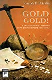 Gold! Gold: A Beginners Handbook: How to Prospect for Gold, Petralia, Joseph F.