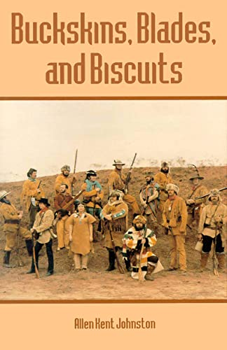 Buckskins, Blades & Biscuits: Text and Drawings, Johnston, Allen Kent