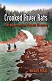 Crooked River Rats: The Adventures of Pioneer  Riverman, McKay, Bernard