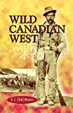 Wild Canadian West, Meyers, E. C.; Meyers, Ted
