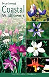 Northwest Coastal Wildflowers (Northwest Wildflower), Visalli, Dana; Ditchburn, Derrick; Lockwood, Walt