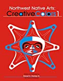 Northwest Native Arts: Creative Colors 1 (Northwest Native Arts: Creative Colours) (Volume 1), Stanley Sr, Robert