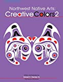 Northwest Native Arts: Creative Colors 2 (Volume 2), Stanley Sr, Robert