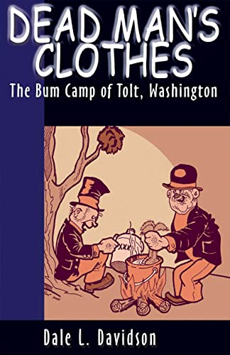 Dead Man's Clothes - Bum Camp Of Tolt, Washington, Davidson, Dale L.