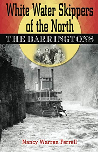 White Water Skippers of the North: The Barringtons, Ferrell, Nancy Warren