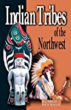 Indian Tribes of the Northwest, Reg Ashwell; David Hancock