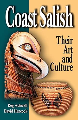 Coast Salish: Their Art and Culture, David Hancock Reg Ashwell