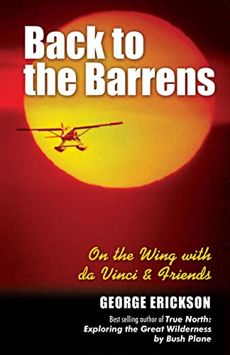 Back to the Barrens : On the Wing with Da Vinci and Friends, George Erickson