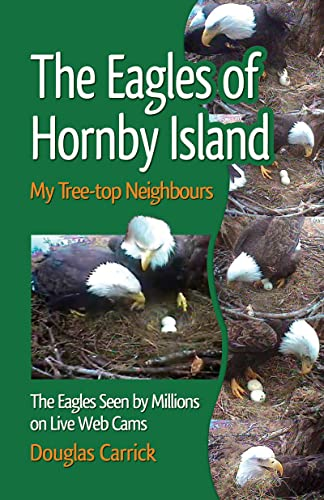 The Eagles of Hornby Island: My Tree-Top Neighbors, Carrick, Douglas