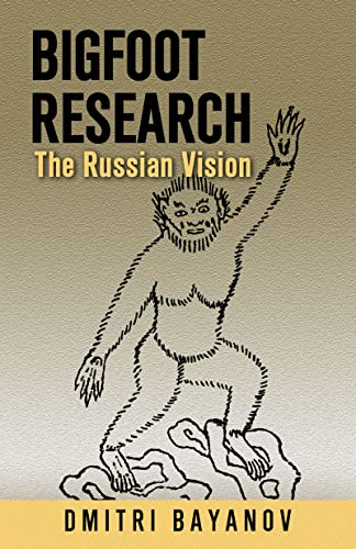 Bigfoot Research: The Russian Vision, Bayanov, Dmitri