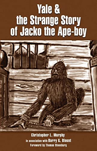 Yale & the Strange Story of Jacko the Ape-Boy, Murphy, Christopher L.