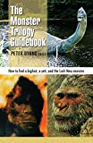 Monster Trilogy Guidebook: How to Find a Bigfoot, a Yeti & the Loch Ness Monster, Byrne, Peter; Murphy, Christopher L.