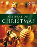 Celebration of Christmas: A Treasury of Stories, Music, Crafts, and Recipes