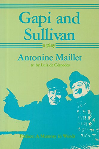 Gapi and Sullivan: a play, Maillet, Antonine