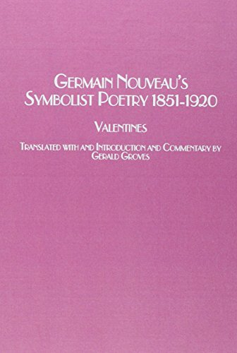 Germain Nouveau's Symbolist Poetry 1851-1920: Valentines (Studies in French Literature)