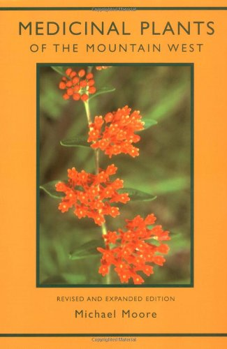 Medicinal Plants of the Mountain West by Michael Moore (Paperback - August 1, 2003)