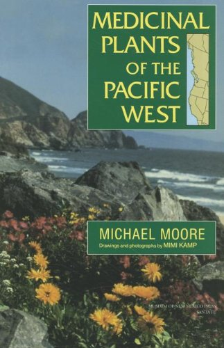 Medicinal Plants of the Pacific West, Moore, Michael