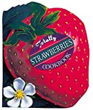 Totally Strawberries Cookbook (Totally Cookbooks Series)/Karen Gillingham