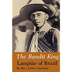 The Bandit King: Lampiao of Brazil