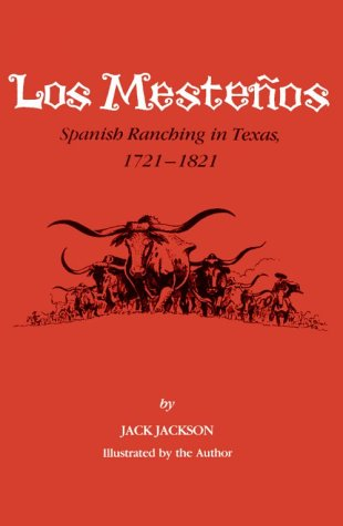Los Mestenos: Spanish Ranching in Texas, 1721-1821 (Centennial Series of the Association of Former Students Texas A & M University)