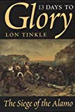 13 Days to Glory: The Siege of the Alamo (Southwest Landmark, No. 2)