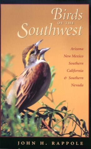 Birds of the Southwest: A Field Guide (W. L. Moody Jr. Natural History Series), Rappole, John H.