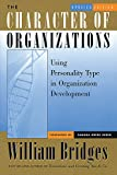 Buy The Character of Organizations: Using Personality Type in Organization Development from Amazon