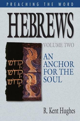 Hebrews: An Anchor for the Soul, Vol. 2