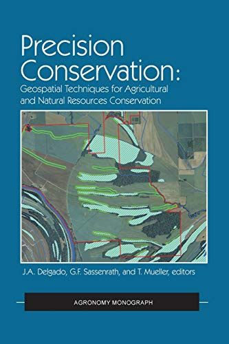 Precision conservation : geospatial techniques for agricultural and natural resources conservation