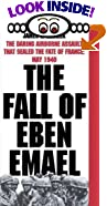 The Fall of Eben Emael : The Daring Airborne Assault that Sealed the Fate of France: May 1940