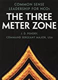 Leadership for the NCO: The Three Meter Zone