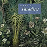 Earthly Paradises - Ancient Gardens in History and Archaeology