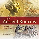 The Ancient Romans: Their Lives and Their World