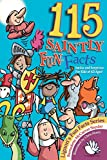 115 Saintly Fun Facts by Bernadette Snyder