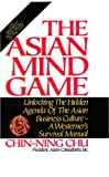 Buy The Asian Mind Game: Unlocking the Hidden Agenda of the Asian Business Culture: A Westerner's Survival Manual from Amazon