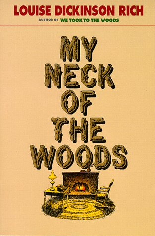 My Neck of the Woods, Rich, Louise Dickinson