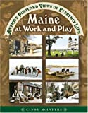 Maine at Work and Play: Antique Postcard Views of Everyday Life