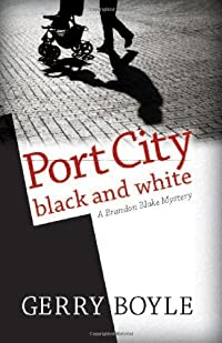 Port City Black and White by Gerry Boyle