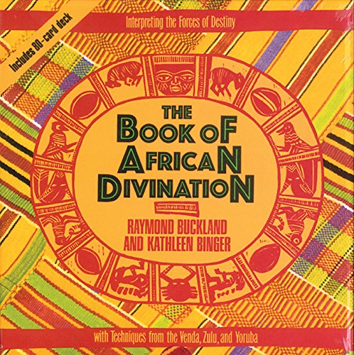 The Book of African Divination: Interpreting the Forces of Destiny with Techniques from the Venda, Zulu, and Yoruba, Buckland, Raymond; Binger, Kathleen
