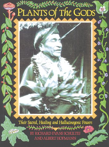 Plants of the Gods: Their Sacred, Healing and Hallucinogenic Powers, Schultes, Richard Evans; Hofmann, Albert