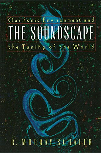 The Soundscape - R. Murray Schafer