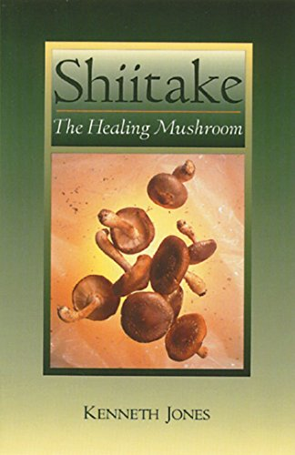 Shiitake: The Healing Mushroom, Jones, Kenneth