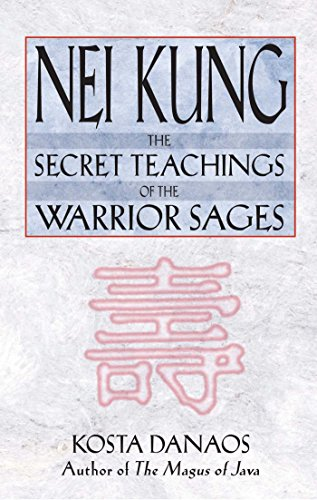 Nei Kung: The Secret Teachings of the Warrior Sages