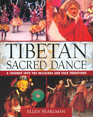 Tibetan Sacred Dance: A Journey into the Religious and Folk Traditions, Pearlman, Ellen
