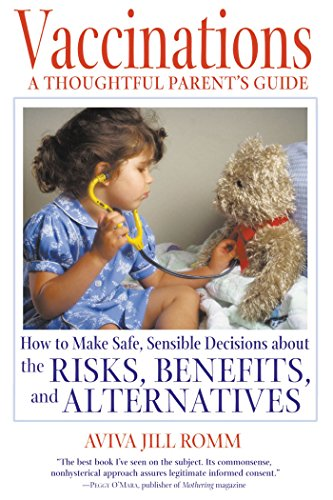 Vaccinations: A Thoughtful Parent's Guide — Aviva Jill Romm