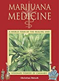 Marijuana Medicine: A World Tour of the Healing and Visionary Powers of Cannabis, R�tsch, Christian; Ratsch, Christian