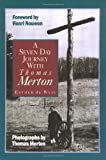 A Seven Day Journey With Thomas Merton