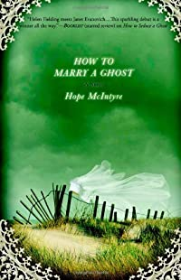 How to Marry a Ghost by Hope McIntyre